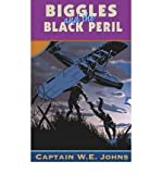 [(Biggles and the Black Peril )] [Author: W. E. Johns] [Aug-1995]