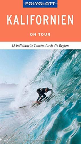 POLYGLOTT on tour Reiseführer Kalifornien: Individuelle Touren durch den Staat
