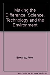 Making the Difference: Science, Technology and the Environment