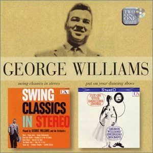 Swing Classics In Stereo/Put On Your Dancing Shoes by George Williams (2003-03-18)