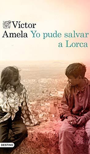 Yo pude salvar a Lorca (Áncora & Delfin)