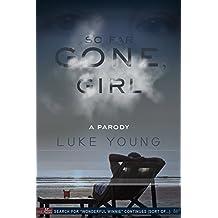 So Far Gone, Girl: A Parody of Gone Girl (English Edition)