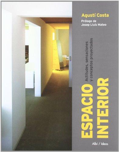 Espacio interior : actitudes, sensaciones y conceptos proyectados por Agustí Costa Curriu