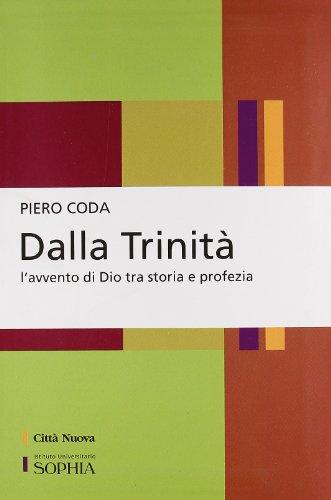 Dalla Trinità. L'avvento di Dio tra storia e profezia (Per-Corsi di Sophia) por Piero Coda
