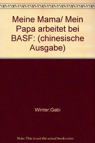 Meine Mama/mein Papa arbeitet bei BASF (chines. Fassung)
