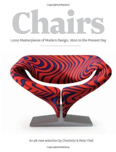 Chairs: 1000 Masterpieces of Modern Design, 1800 to the Present Day by Charlotte Fiell (11-Oct-2012) Paperback
