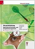 Praxisblicke - Betriebswirtschaft und Projektmanagement IV HLW inkl. Übungs-CD-ROM