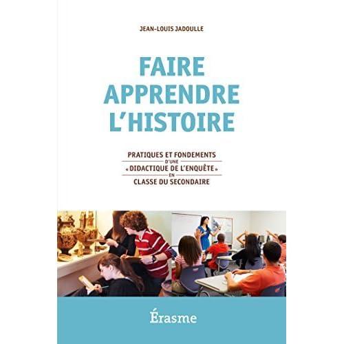Faire apprendre l'histoire by Jean-Louis Jadoulle (2015-09-02)