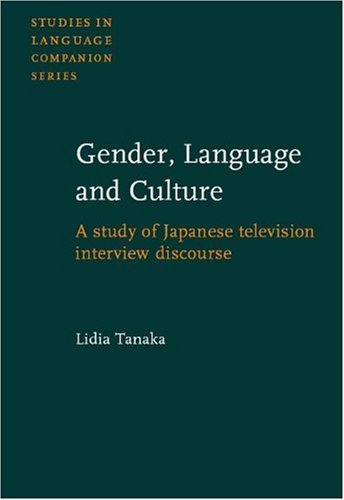 Gender, Language and Culture: A study of Japanese television interview discourse (Studies in Language Companion Series) by Lidia Tanaka (2004-02-26) par Lidia Tanaka