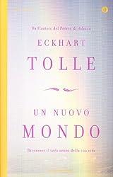 Un nuovo mondo. Riconosci il vero senso della tua vita by TOLLE Eckhart - (2010-01-01)