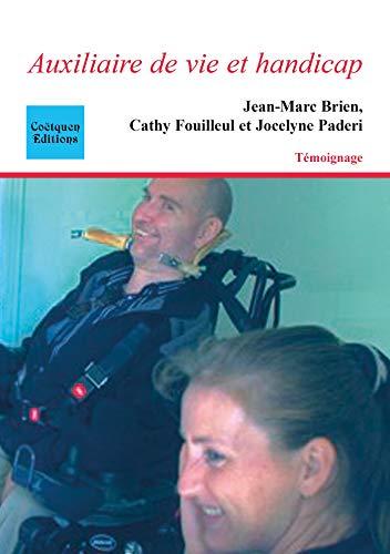 Auxiliaire de vie et handicap: Une relation particulière (Récit, témoignage) par Jean-Marc Brien