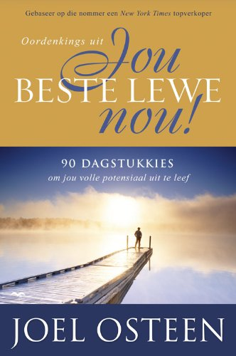 Oordenkings Uit Jou Beste Lewe Nou: 9 Dagstukkies om jou volle potensiaal uit te leef (Afrikaans Edition)