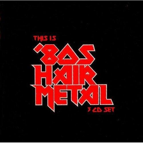 This Is 80's Hair Metal - 80 Di Metal