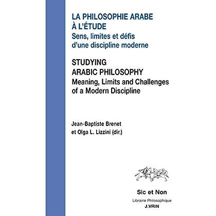 La philosophie arabe à l'étude / Studying Arabic Philosophy
