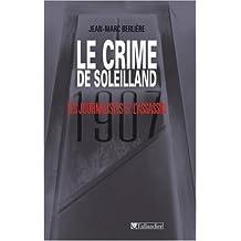 Le Crime de soleilland : 1907, les journalistes et l'assassin