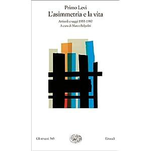 L'asimmetria e la vita: Articoli e saggi 1955-1987