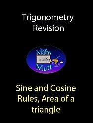 Sine and cosine rules, area of a triangle (Trigonometry Revision Book 2)