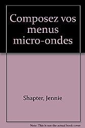 Composez vos menus micro-ondes