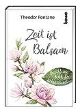 Zeit ist Balsam: Das kleine Buch der Lebenskunst