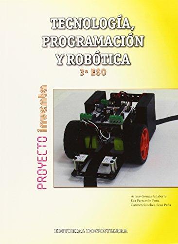 Tecnología, Programación y Robótica 3º ESO - Proyecto INVENTA - 9788470635083 por Arturo Gómez Gilaberte y otros