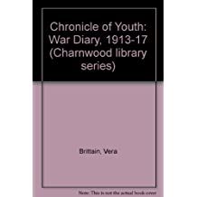 Chronicle of Youth: War Diary, 1913-17 (Charnwood library series)