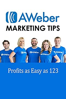Aweber Marketing Tips: Profits as Easy as 123 by [Eckhart, Adam]