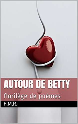 Autour de Betty: florilège de poèmes