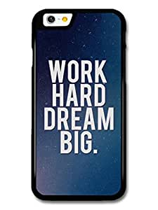 Work Hard Dream Big Life Motivation Quote coque pour iPhone 6 6S