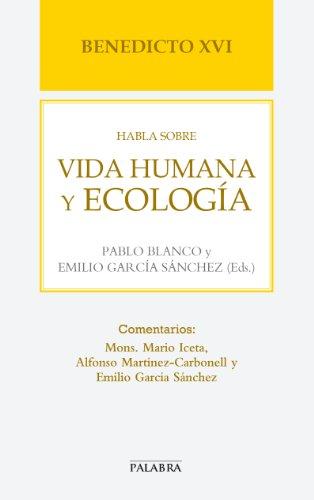 Benedicto XVI habla sobre vida humana y ecologia (Libros Palabra) por Benedicto XVI epub