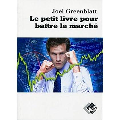 Le petit livre pour battre le marché