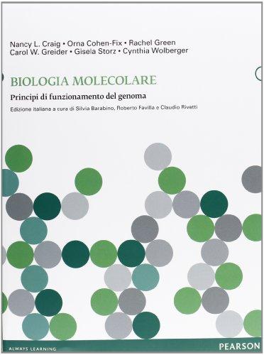 Biologia molecolare. Principi di funzionamento del genoma. Ediz. illustrata