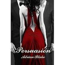 Persuasi?3n (Placeres prohibidos) (Volume 2) (Spanish Edition) by Adrian Blake (2015-09-10)