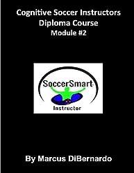 Cognitive Soccer Instructors Diploma Course: Module #2 (Volume 2) by Marcus DiBernardo (2015-12-28)