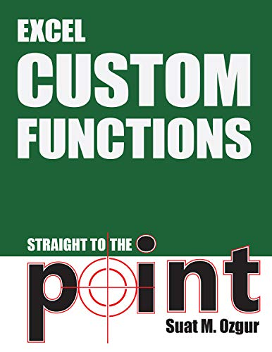 Excel Custom Functions: Straight to the Point (English Edition)