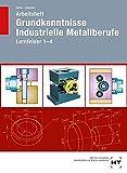Arbeitsheft Grundkenntnisse Industrielle Metallberufe: Lernfelder 1--4 - Reiner Haffer, Robert Hönmann