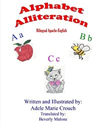 Alphabet Alliteration Bilingual Apache English by Adele Marie Crouch (2012-07-31)