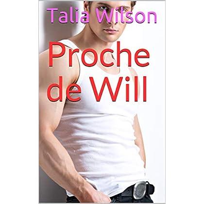 Proche de Will