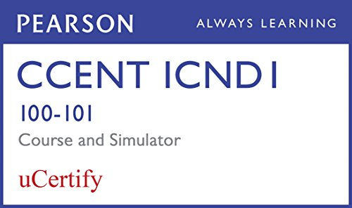CCENT ICND1 100-101 Pearson uCertify Course and Network Simulator Bundle (Official Cert Guide) por Wendell Odom