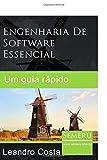 Engenharia de Software Essencial: Um guia rápido