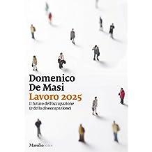 Lavoro 2025: Il futuro dell'occupazione (e della disoccupazione)