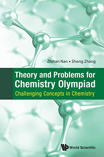 Theory And Problems For Chemistry Olympiad: Challenging Concepts In Chemistry