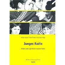 Junges Radio: Kinder und Jugendliche machen Radio (Materialien zur Medienpädagogik)