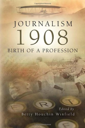 Journalism 1908: Birth of a Profession (2008-09-03)