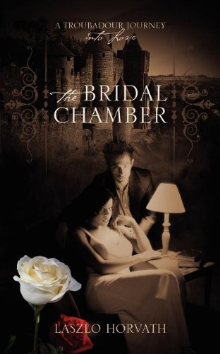 The Bridal Chamber: A Troubadour Journey into Love por Laszlo Horvath