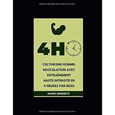 Culturisme homme: Musculation avec entraînement haute intensité en 4 heures par mois