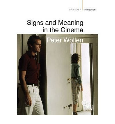 [(Signs and Meaning in the Cinema)] [ By (author) Peter Wollen ] [May, 2013]