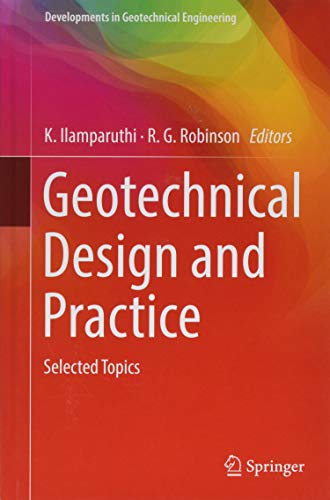 Geotechnical Design and Practice: Selected Topics (Developments in Geotechnical Engineering) -