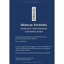 Shumon Kattoshu - SAMMLUNG VERWIRRENDER KLETTERPFLANZEN: Das grundlegende Dharma Material des Koan Systems der Rinzai Zen Schule - aus dem japanischen ... mit Hinweisen von Domae Jimyou Sokan Roshi