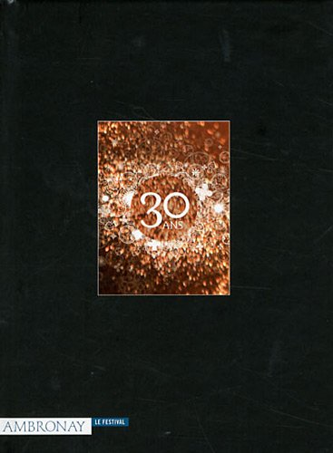 Le Festival d'Ambronay - 30 ans par Collectif