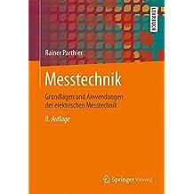 Messtechnik: Grundlagen und Anwendungen der elektrischen Messtechnik